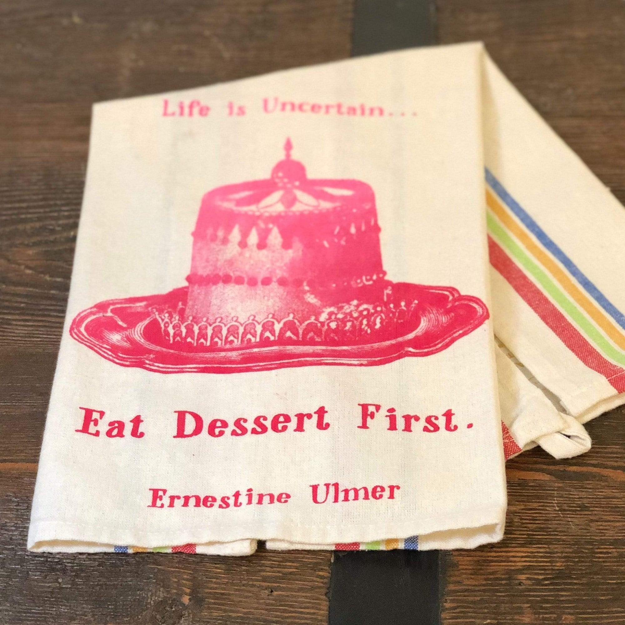 Eat Dessert First Tea Towel - PORCH