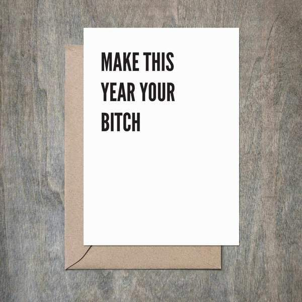 Make This Year Your Bitch - Birthday Card - PORCH