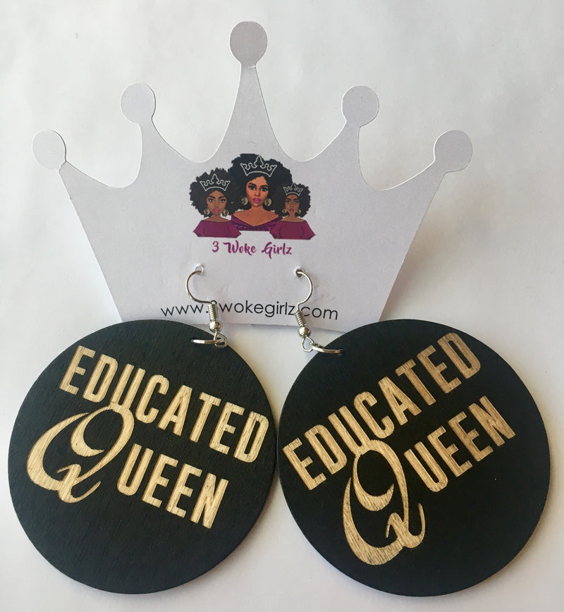 Educated Queen Wooden Earrings - 3 Woke Girlz