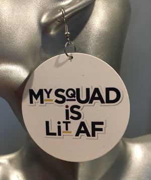 My Squad is Lit AF Earrings - 3 Woke Girlz