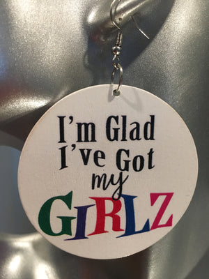 I'm Glad I've Got My Girlz Earrings - 3 Woke Girlz