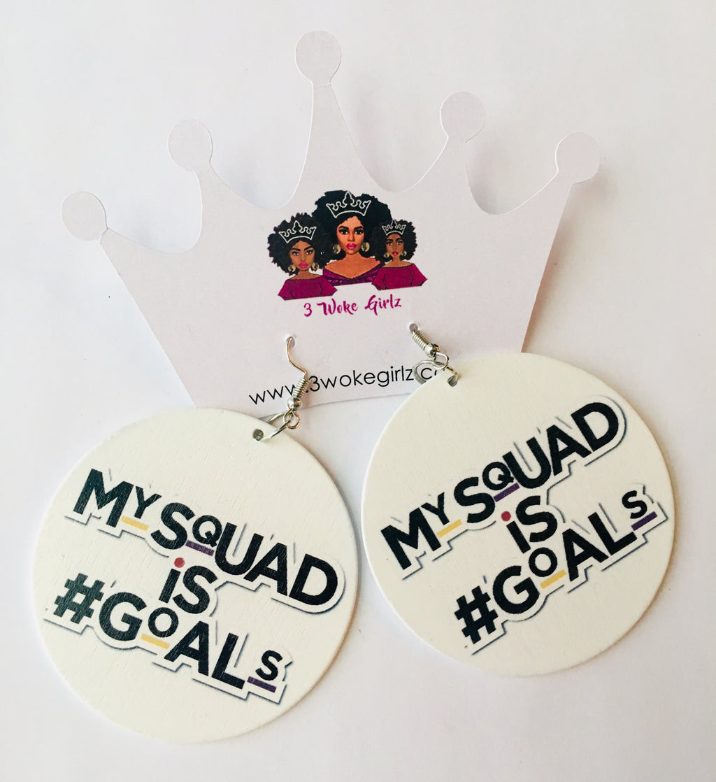 My Squad is Goals Earrings - 3 Woke Girlz