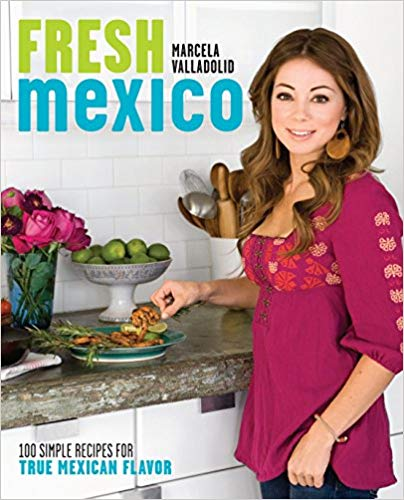 Book - Fresh Mexico by Marcela Valladolid