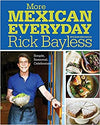 Book - Rick Bayless More Mexican Everyday