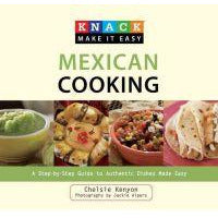 Book - Knack Make it Easy Mexican Cooking by Chelsie Kenyon