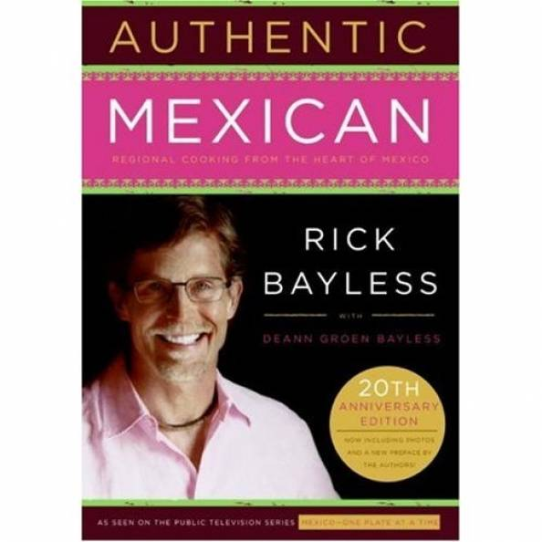 Book - Rick Bayless Authentic Mexican