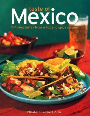 Taste of Mexico by Elizabeth L. Ortiz