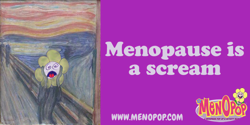 Menopause is a Scream