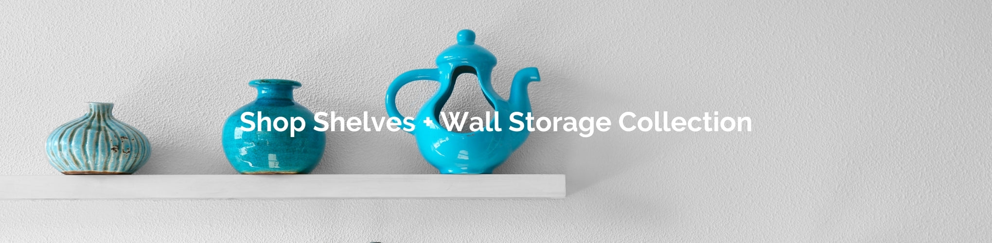 Shelves and Wall Storage Collection from Estilo Living - Buy Shelves and Wall Storage for small spaces and homes Online Now!