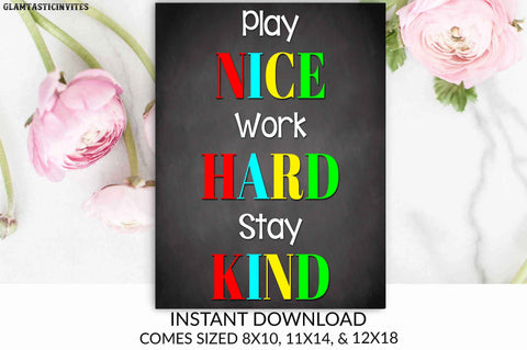 Play Nice Work Hard Stay Kind Classroom Poster, Classroom Decor, Classroom Poster, Teacher Decor, Classroom Decoration, Inspirational Quotes