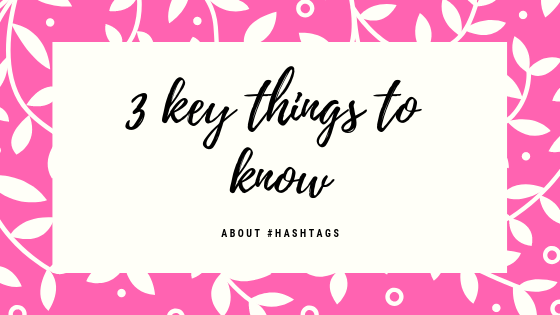 Key things you need to know about hashtags