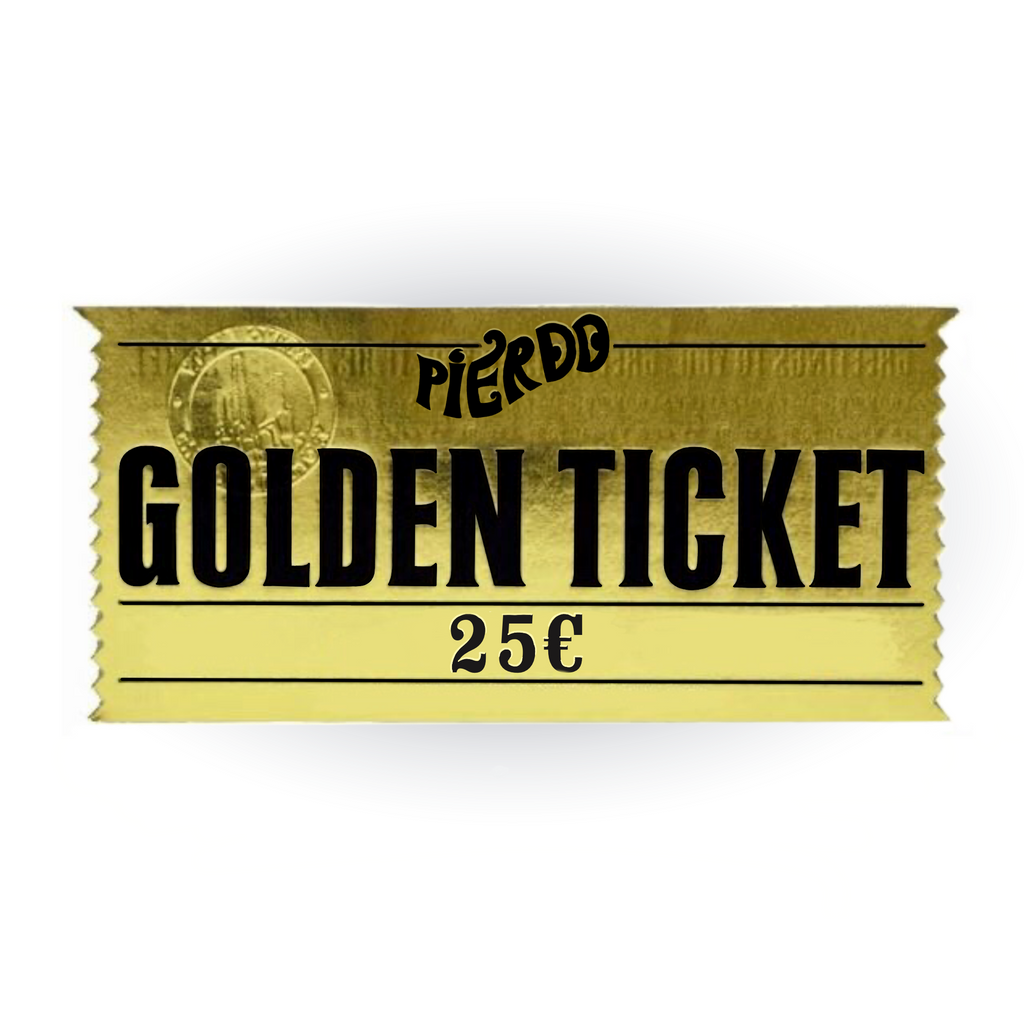PIERDO'S GOLDEN TICKET 25€