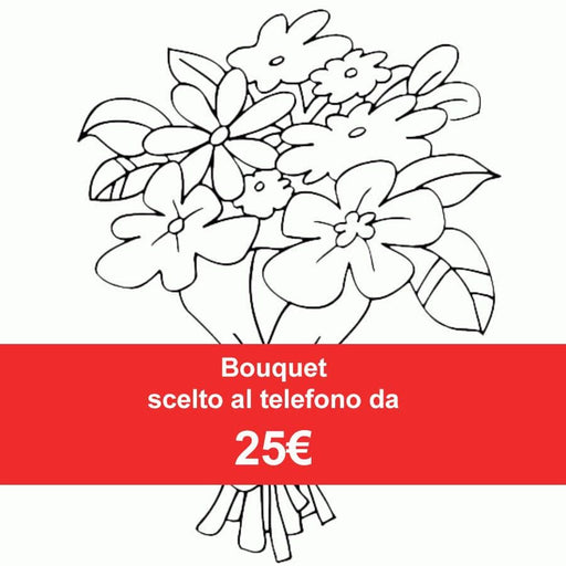 Bouquet chosen over the phone from 25 €