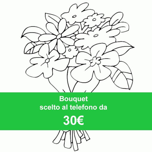 Bouquet chosen over the phone from 30 €