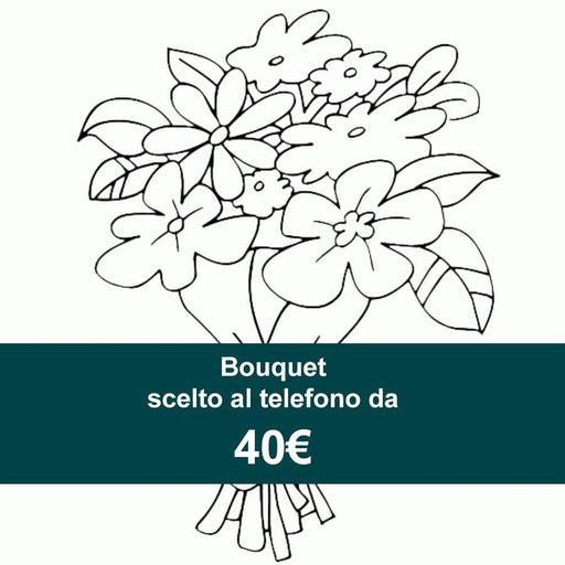 Bouquet chosen over the phone from 40 €