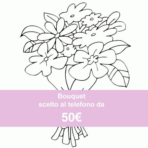 Bouquet chosen over the phone from 50 €