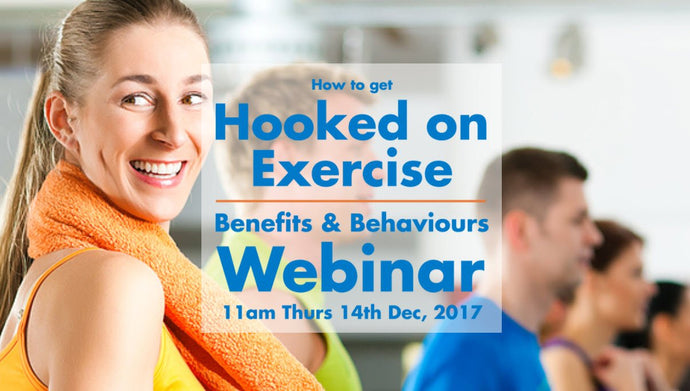 Hooked on Exercise - Benefits & Behaviours Webinar - Recorded Package
