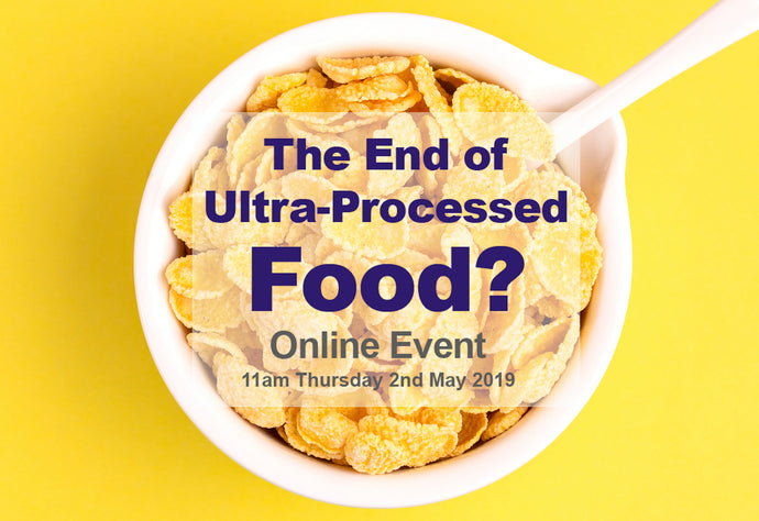 The End of Ultra-Processed Food? Recorded Webinar