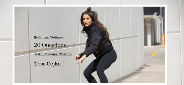 20 Questions with Personal Trainer - Tess Cejka