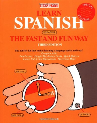 Learn Spanish the Fast and Fun Way (Fast and Fun Way Series)