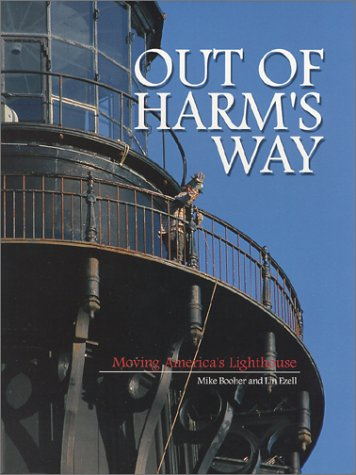 Out of Harm's Way : Moving America's Lighthouse