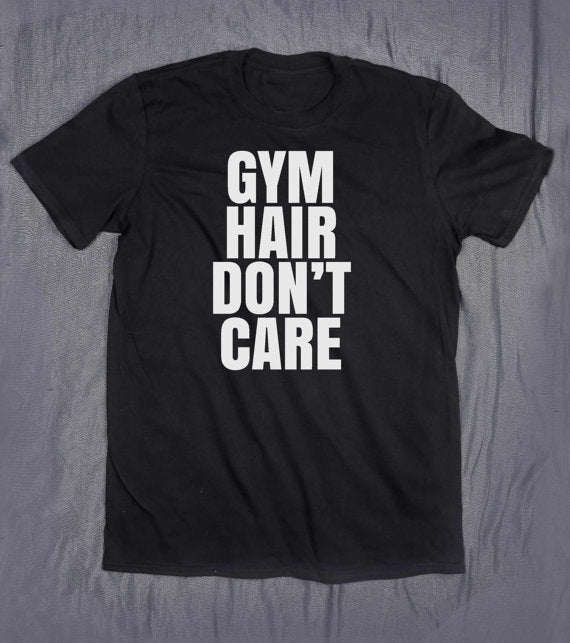 Gym Hair Don't Care Print Women T shirt Cotton Casual