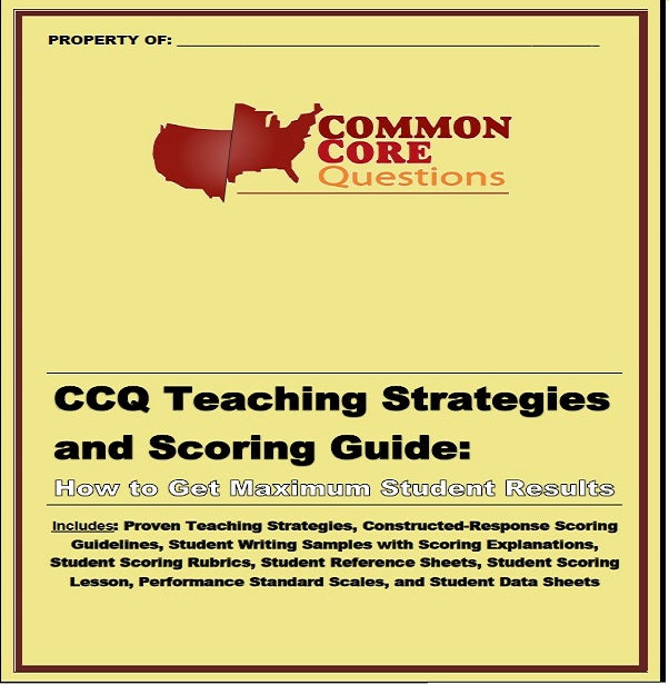 CCQ Teaching Strategies and Scoring Guide: How to Get Maximum Student Results