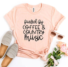 Load image into Gallery viewer, Fueled By Coffee And Country Music T-shirt