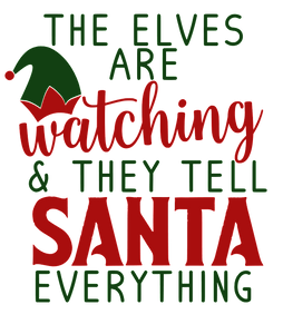 The Elves Are Watching And They Tell Santa Everything