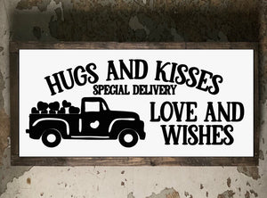 Hugs and Kisses, love and wishes