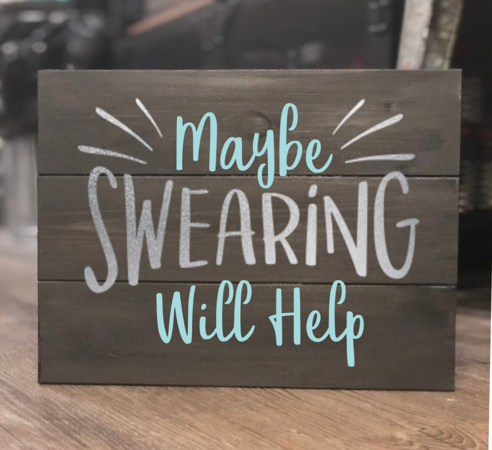 Maybe Swearing Will Help Signs