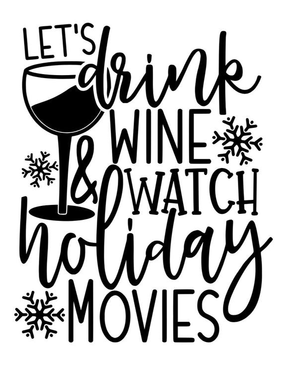 Let's drink wine and watch holiday movies