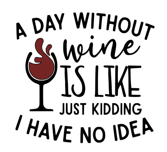 A day without wine...