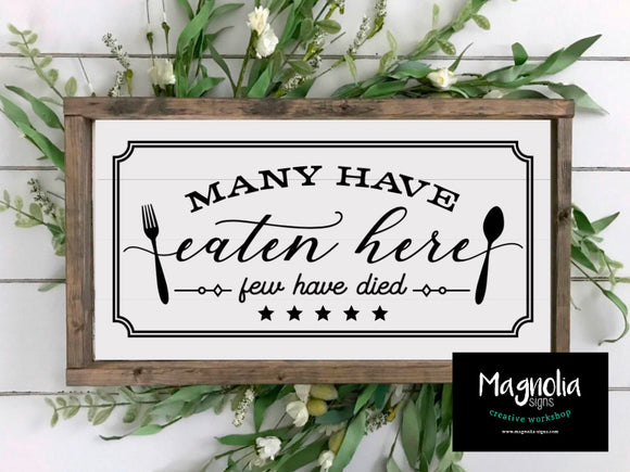 Many have eaten here, Few have died
