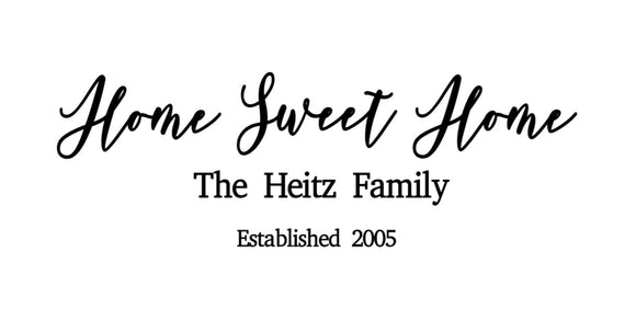 Home Sweet Home - your family name