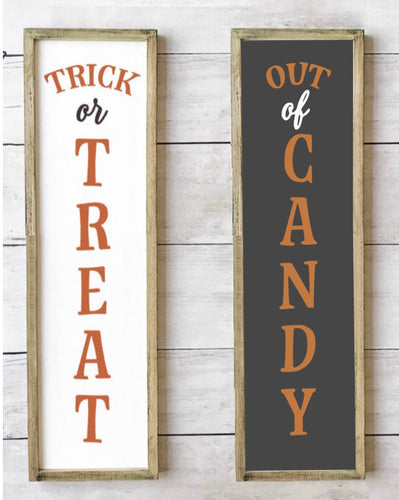 Trick or Treat/Out of Candy- Double sided