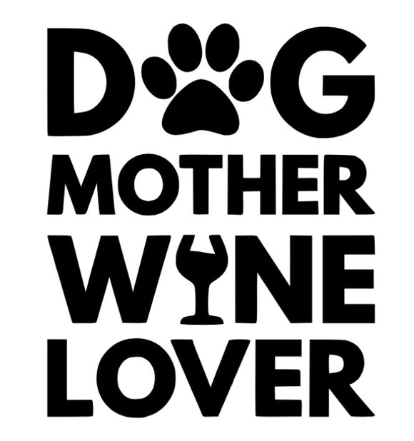 Dog Mother, Wine Lover