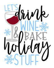 Drink wine and bake holiday stuff