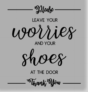 Leave your worries and your shoes at the door