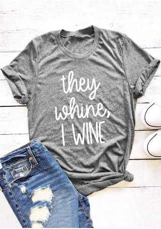 Light Grey They Whine I wine T-shirt | Affordable Trendy Slogan T-shirts