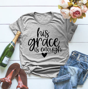 Gray - His Grace is Enough T-shirt | Women's slogan clothing