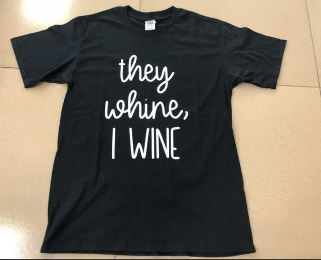 Grey They Whine I wine T-shirt | Trendy Slogan T-shirts | Affordable Women's Tee shirts