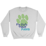 My Kids Have Paws Pitbull Crew Neck