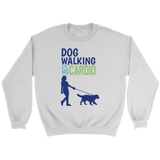 Dog Walking is My Cardio Pitbull Crew Neck