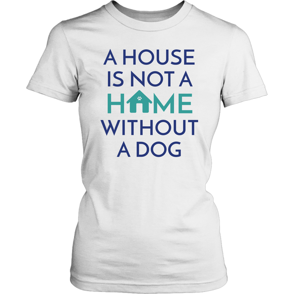 A House Is Not a Home Without a Dog Golden Retriever Tee