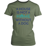 A House Is Not a Home Without a Dog German Shepherd Tee