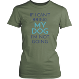 If I Can't Bring My Dog I'm Not Going German Shepherd Tee