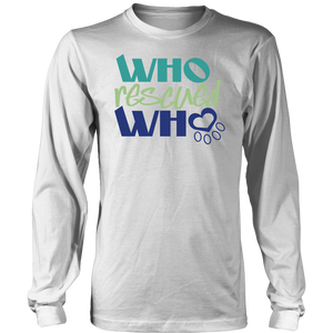 Who Rescued Who Aussie Long Sleeve Tee