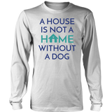 A House Is Not a Home Without a Dog Frenchie Long Sleeve Tee