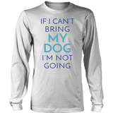 If I Can't Bring My Dog I'm Not Going Border Collie Long Sleeve Tee